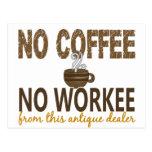 No Coffee No Workee Antique Dealer Postcard
