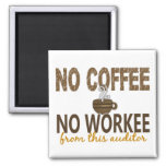 No Coffee No Workee Auditor 2 Inch Square Magnet
