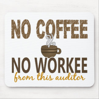 No Coffee No Workee Auditor Mouse Pad