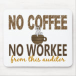 No Coffee No Workee Auditor Mouse Pads