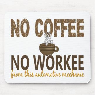 No Coffee No Workee Automotive Mechanic Mouse Pad