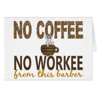 No Coffee No Workee Barber Cards