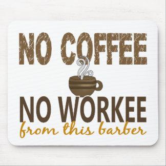 No Coffee No Workee Barber Mousepad