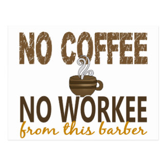 No Coffee No Workee Barber Post Cards