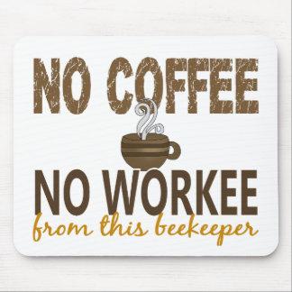 No Coffee No Workee Beekeeper Mousepad
