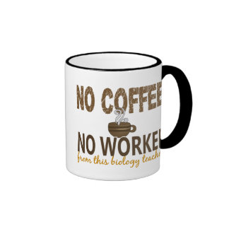No Coffee No Workee Biology Teacher Coffee Mugs