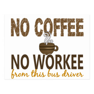 No Coffee No Workee Bus Driver Postcard