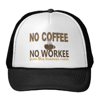 No Coffee No Workee Business Owner Trucker Hat