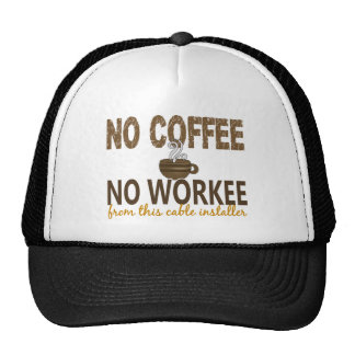 No Coffee No Workee Cable Installer Trucker Hat