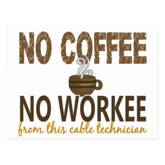 No Coffee No Workee Cable Technician Postcard