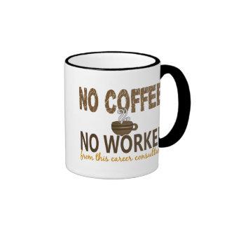 No Coffee No Workee Career Consultant Ringer Coffee Mug