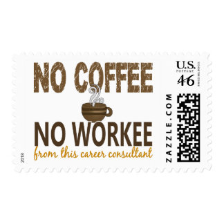 No Coffee No Workee Career Consultant Postage