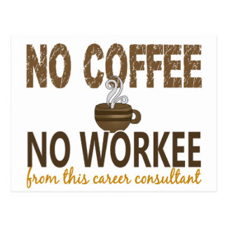 No Coffee No Workee Career Consultant Postcard