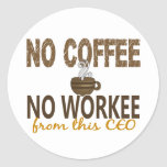 No Coffee No Workee CEO Stickers