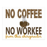 No Coffee No Workee Chiropractor Post Cards