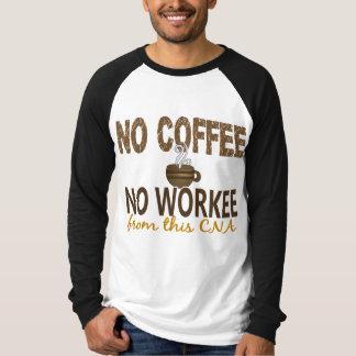No Coffee No Workee CNA T-Shirt