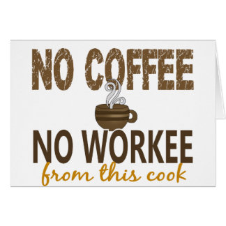 No Coffee No Workee Cook Card