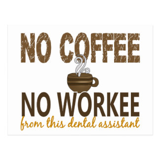 No Coffee No Workee Dental Assistant Postcard