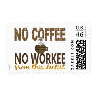 No Coffee No Workee Dentist Postage Stamp