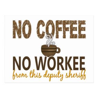 No Coffee No Workee Deputy Sheriff Postcard