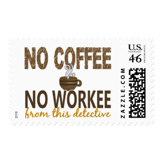 No Coffee No Workee Detective Stamp