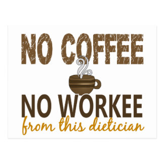 No Coffee No Workee Dietician Postcard