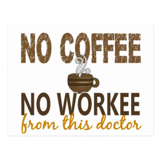 No Coffee No Workee Doctor Postcard