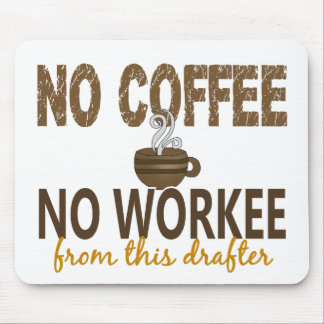No Coffee No Workee Drafter Mouse Pad