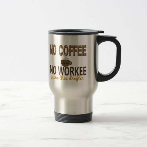 No Coffee No Workee Drafter Mugs