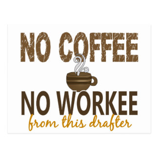 No Coffee No Workee Drafter Postcard