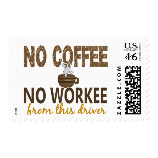 No Coffee No Workee Driver Postage Stamps