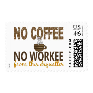 No Coffee No Workee Drywaller Postage
