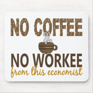 No Coffee No Workee Economist Mouse Pad