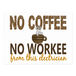No Coffee No Workee Electrician Postcards