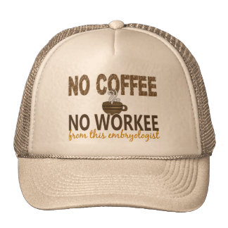 No Coffee No Workee Embryologist Hats