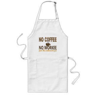 No Coffee No Workee Endocrinologist Long Apron
