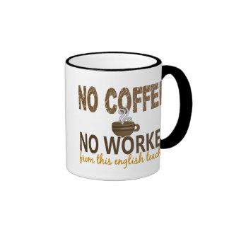 No Coffee No Workee English Teacher Ringer Mug