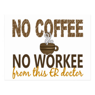 No Coffee No Workee ER Doctor Postcard