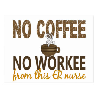No Coffee No Workee ER Nurse Postcards