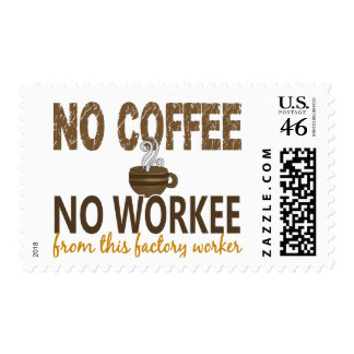 No Coffee No Workee Factory Worker Stamp