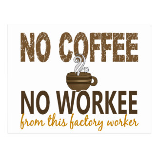 No Coffee No Workee Factory Worker Postcard