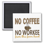 No Coffee No Workee Farm Hand Magnet