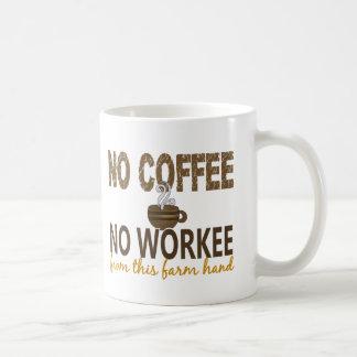No Coffee No Workee Farm Hand Classic White Coffee Mug