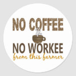 No Coffee No Workee Farmer Round Stickers