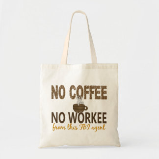 No Coffee No Workee FBI Agent Tote Bags