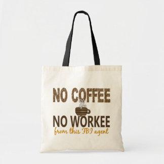 No Coffee No Workee FBI Agent Tote Bag