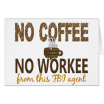No Coffee No Workee FBI Agent Greeting Cards