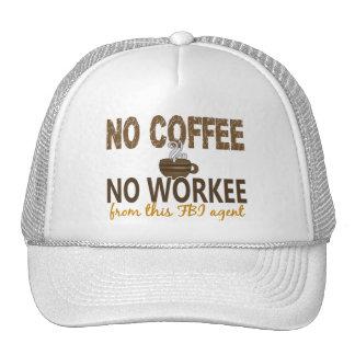 No Coffee No Workee FBI Agent Hat