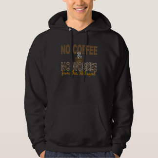 No Coffee No Workee FBI Agent Hooded Sweatshirts