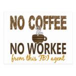 No Coffee No Workee FBI Agent Postcard